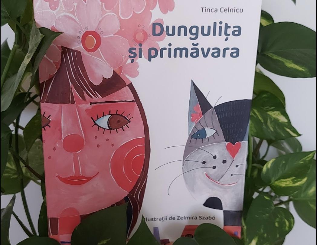 """""""Dungulița și primăvara"""" (de Tinca Celnicu & Zelmira Szabó) – o apariție proaspătă pe rafturile librăriilor"""